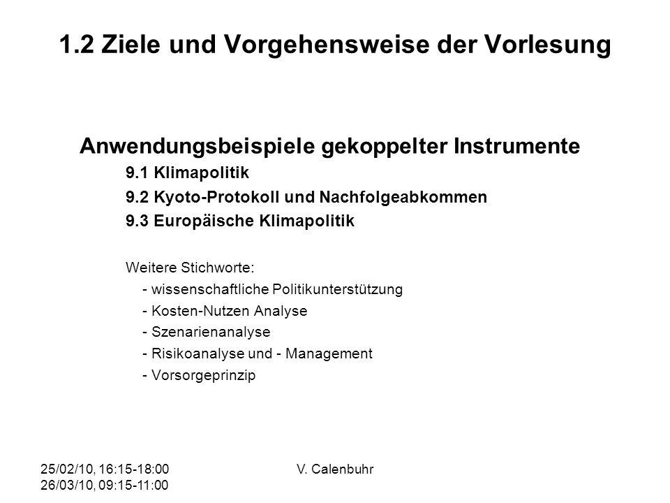 25/02/10, 16:15-18:00 26/03/10, 09:15-11:00 V. Calenbuhr 1.2 Ziele und Vorgehensweise der Vorlesung Anwendungsbeispiele gekoppelter Instrumente 9.1 Kl