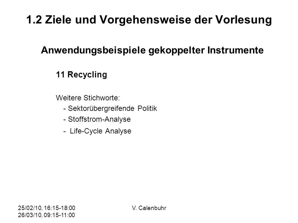 25/02/10, 16:15-18:00 26/03/10, 09:15-11:00 V. Calenbuhr 1.2 Ziele und Vorgehensweise der Vorlesung Anwendungsbeispiele gekoppelter Instrumente 11 Rec