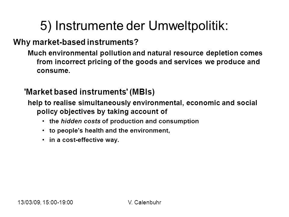 13/03/09, 15:00-19:00V. Calenbuhr 5) Instrumente der Umweltpolitik: Why market-based instruments.