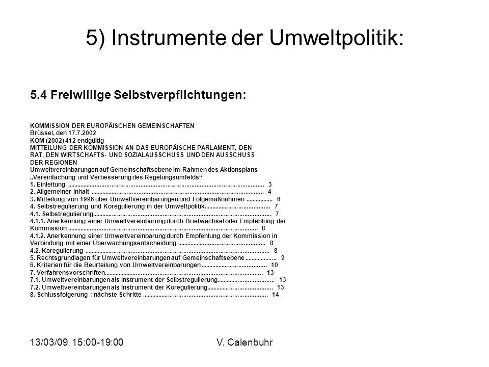 13/03/09, 15:00-19:00V. Calenbuhr 5) Instrumente der Umweltpolitik: 5.4 Freiwillige Selbstverpflichtungen: KOMMISSION DER EUROPÄISCHEN GEMEINSCHAFTEN