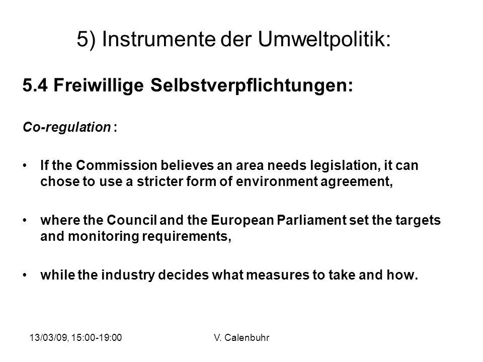 13/03/09, 15:00-19:00V. Calenbuhr 5) Instrumente der Umweltpolitik: 5.4 Freiwillige Selbstverpflichtungen: Co-regulation : If the Commission believes