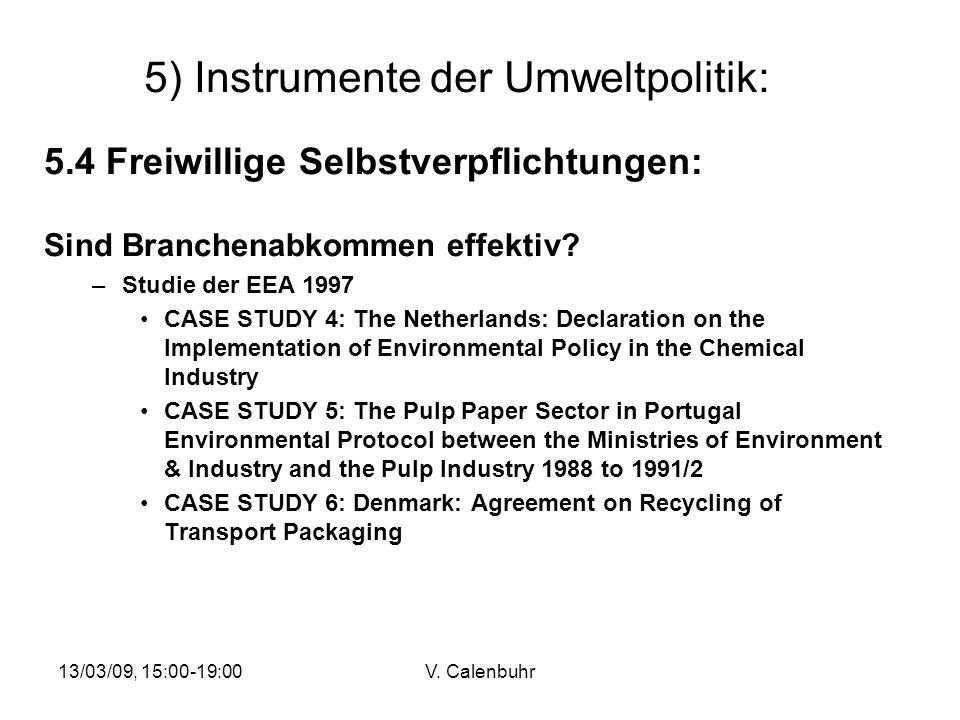 13/03/09, 15:00-19:00V. Calenbuhr 5) Instrumente der Umweltpolitik: 5.4 Freiwillige Selbstverpflichtungen: Sind Branchenabkommen effektiv? –Studie der