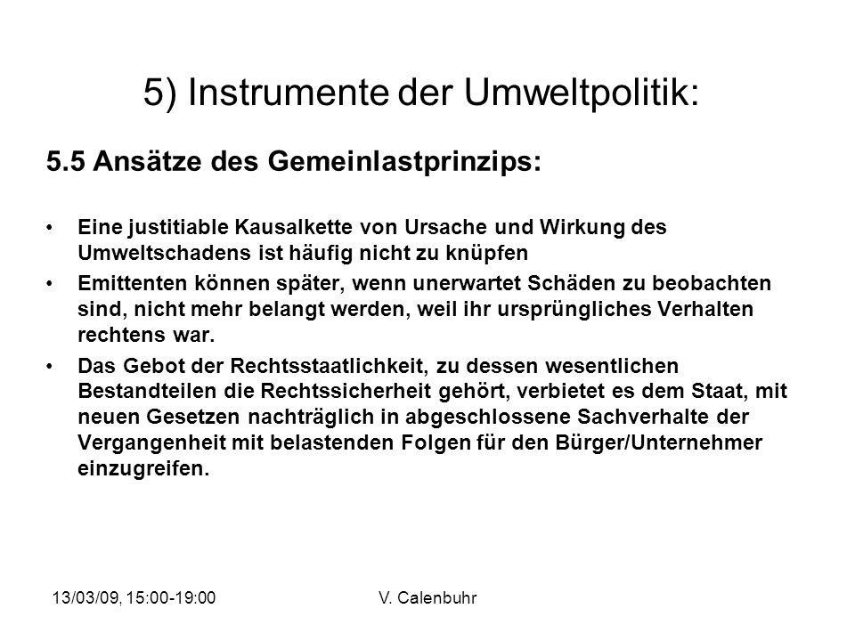 13/03/09, 15:00-19:00V. Calenbuhr 5) Instrumente der Umweltpolitik: 5.5 Ansätze des Gemeinlastprinzips: Eine justitiable Kausalkette von Ursache und W