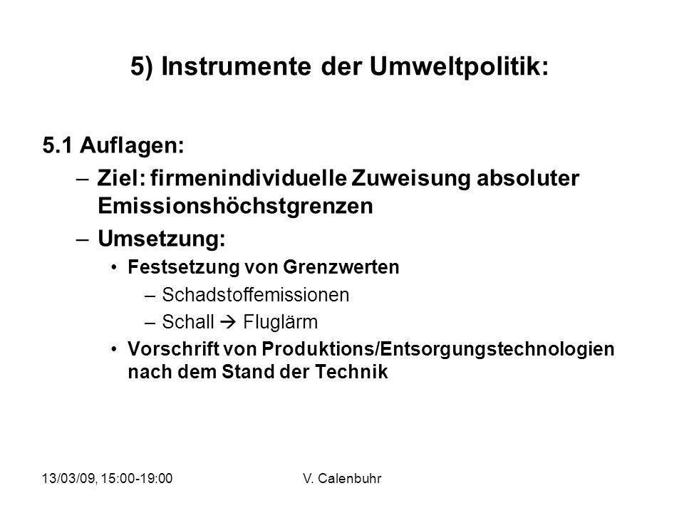 13/03/09, 15:00-19:00V.Calenbuhr 5) Instrumente der Umweltpolitik: Why market-based instruments.