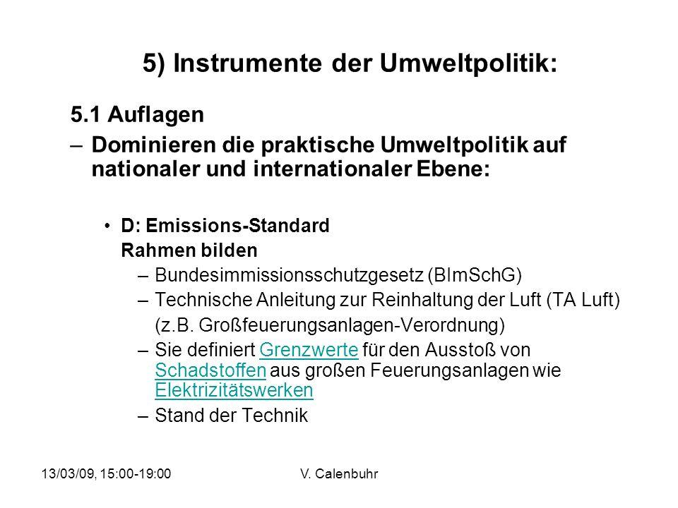 13/03/09, 15:00-19:00V. Calenbuhr 5) Instrumente der Umweltpolitik: 5.1 Auflagen –Dominieren die praktische Umweltpolitik auf nationaler und internati