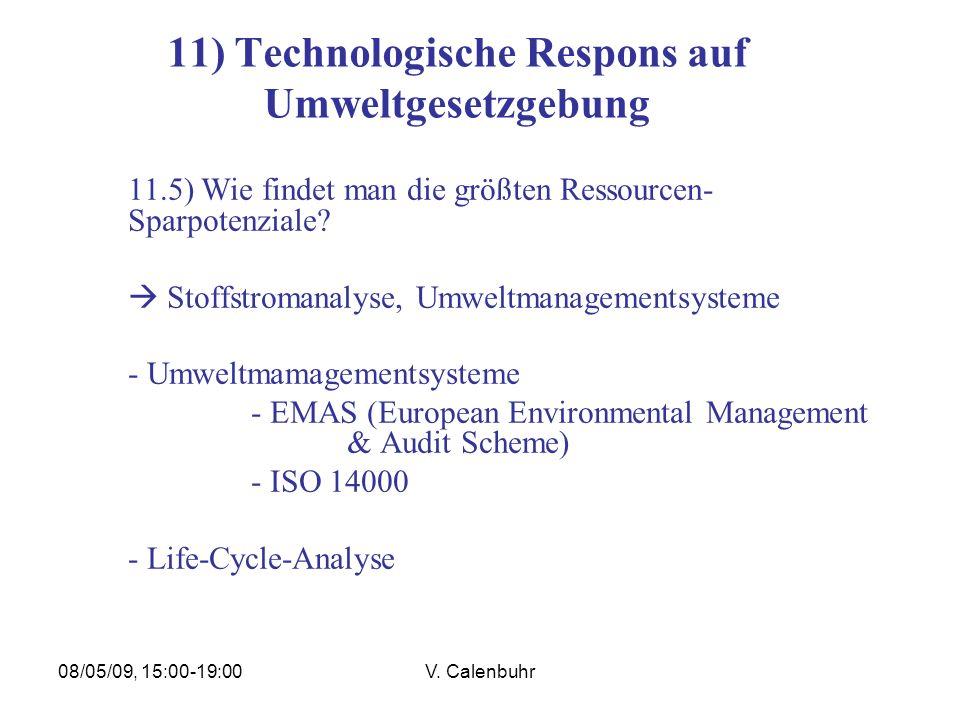 08/05/09, 15:00-19:00V. Calenbuhr 11) Technologische Respons auf Umweltgesetzgebung 11.5) Wie findet man die größten Ressourcen- Sparpotenziale? Stoff
