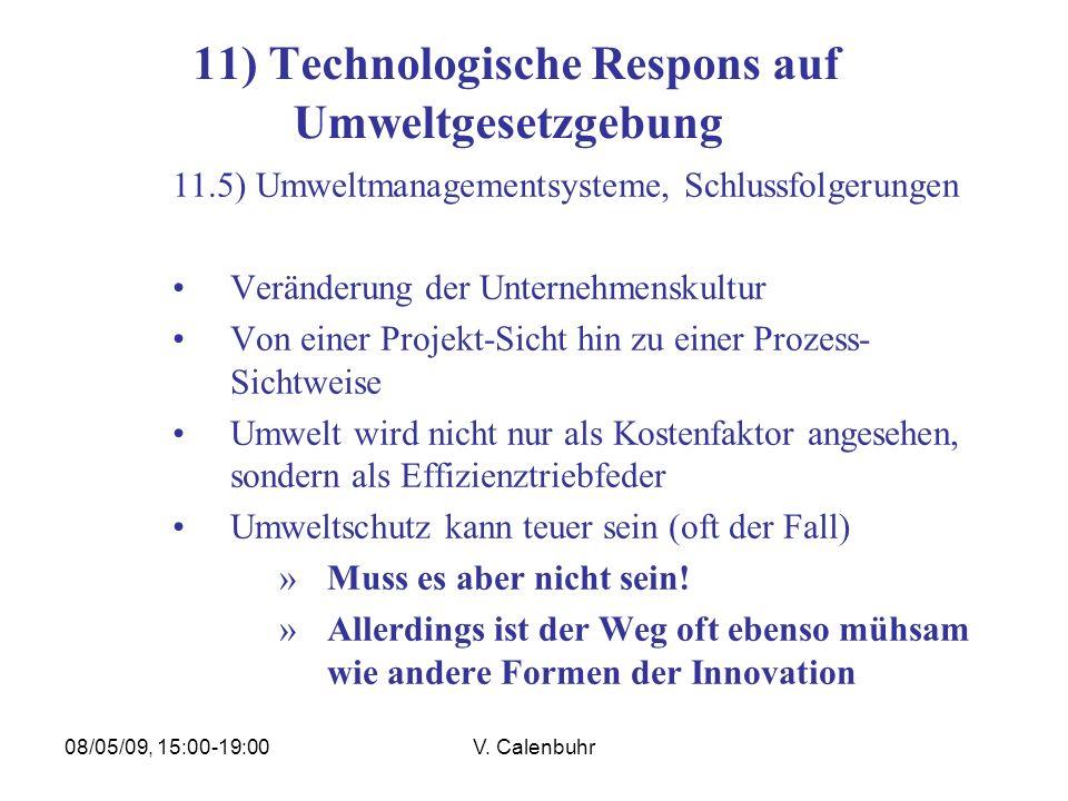 08/05/09, 15:00-19:00V. Calenbuhr 11) Technologische Respons auf Umweltgesetzgebung 11.5) Umweltmanagementsysteme, Schlussfolgerungen Veränderung der