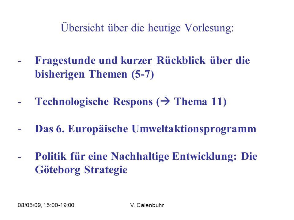 08/05/09, 15:00-19:00V. Calenbuhr Übersicht über die heutige Vorlesung: -Fragestunde und kurzer Rückblick über die bisherigen Themen (5-7) -Technologi