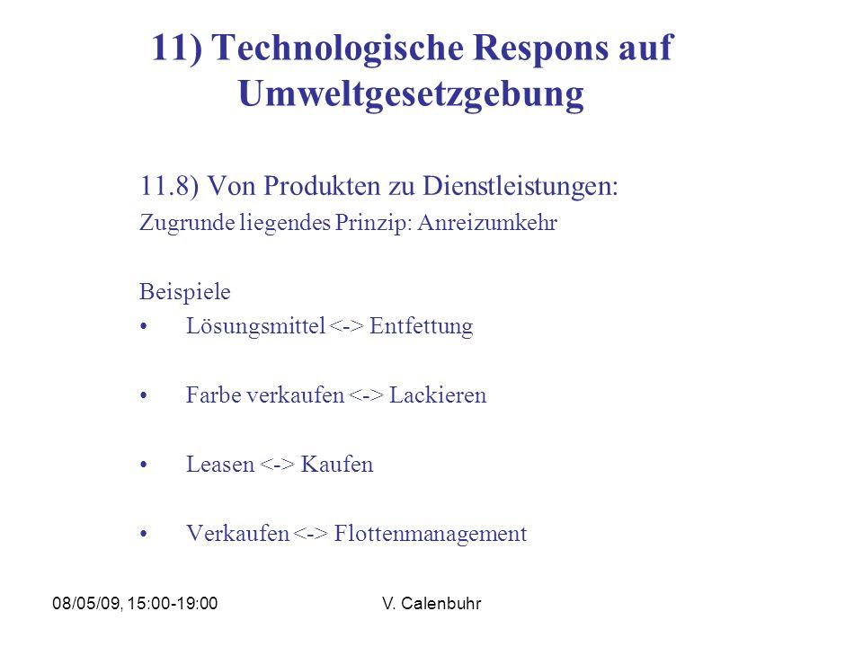 08/05/09, 15:00-19:00V. Calenbuhr 11) Technologische Respons auf Umweltgesetzgebung 11.8) Von Produkten zu Dienstleistungen: Zugrunde liegendes Prinzi