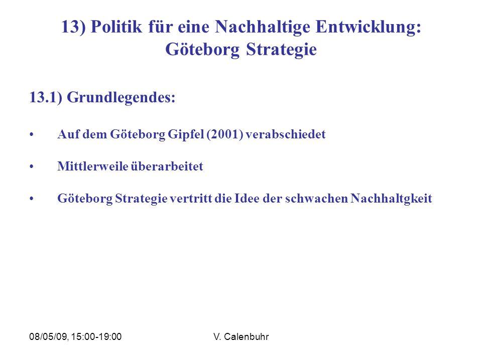 08/05/09, 15:00-19:00V. Calenbuhr 13) Politik für eine Nachhaltige Entwicklung: Göteborg Strategie 13.1) Grundlegendes: Auf dem Göteborg Gipfel (2001)
