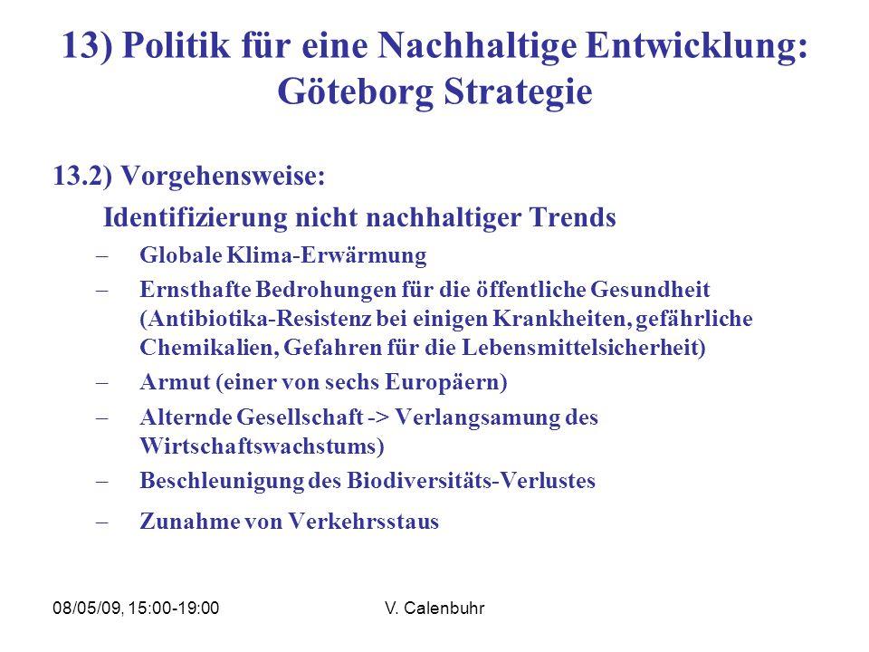 08/05/09, 15:00-19:00V. Calenbuhr 13) Politik für eine Nachhaltige Entwicklung: Göteborg Strategie 13.2) Vorgehensweise: Identifizierung nicht nachhal