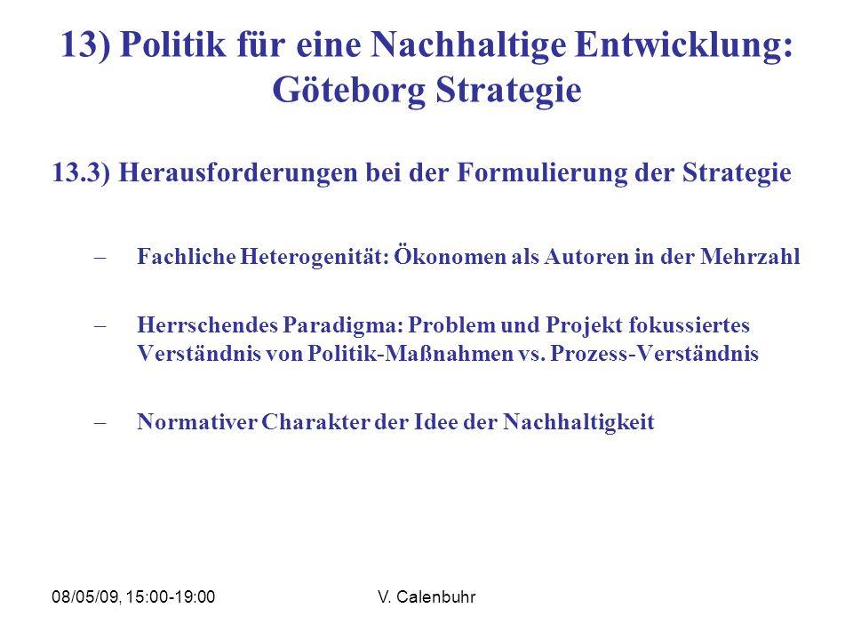 08/05/09, 15:00-19:00V. Calenbuhr 13) Politik für eine Nachhaltige Entwicklung: Göteborg Strategie 13.3) Herausforderungen bei der Formulierung der St