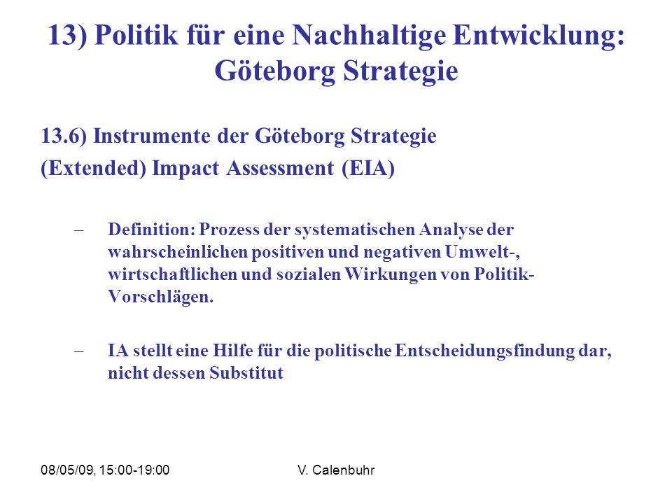 08/05/09, 15:00-19:00V. Calenbuhr 13) Politik für eine Nachhaltige Entwicklung: Göteborg Strategie 13.6) Instrumente der Göteborg Strategie (Extended)