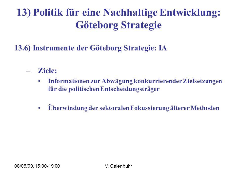 08/05/09, 15:00-19:00V. Calenbuhr 13) Politik für eine Nachhaltige Entwicklung: Göteborg Strategie 13.6) Instrumente der Göteborg Strategie: IA –Ziele