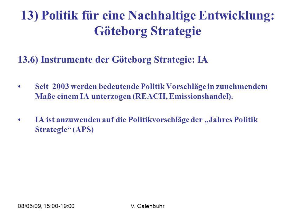 08/05/09, 15:00-19:00V. Calenbuhr 13) Politik für eine Nachhaltige Entwicklung: Göteborg Strategie 13.6) Instrumente der Göteborg Strategie: IA Seit 2