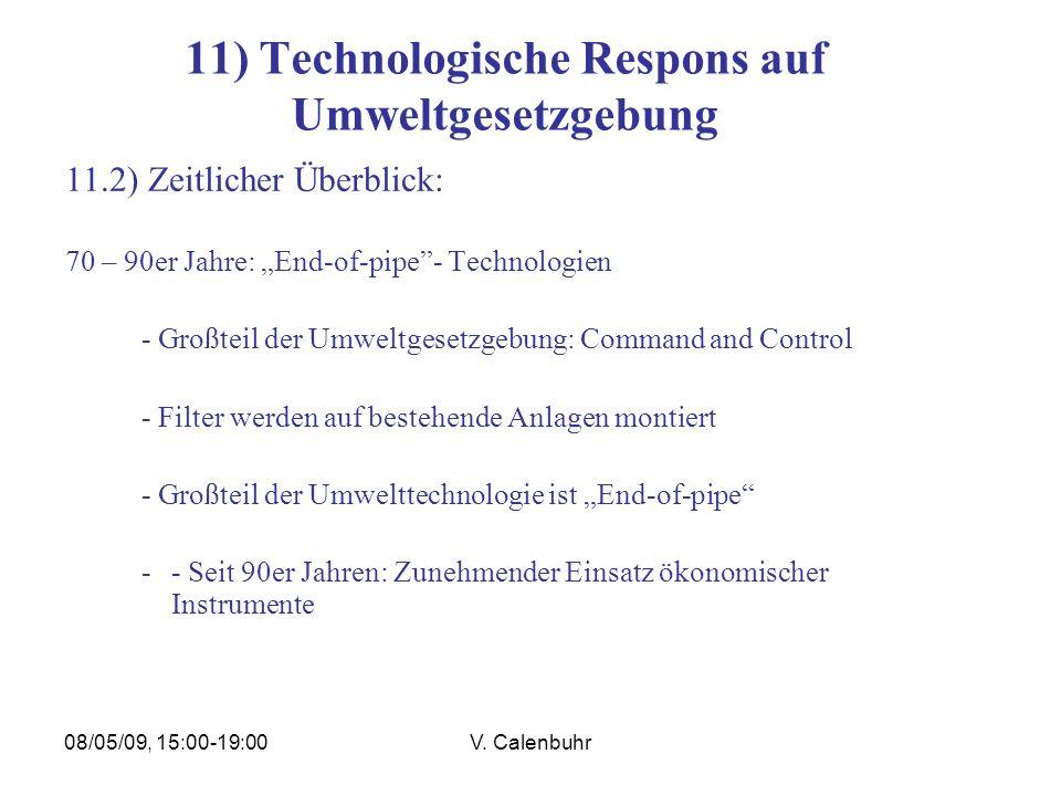 08/05/09, 15:00-19:00V. Calenbuhr 11) Technologische Respons auf Umweltgesetzgebung 11.2) Zeitlicher Überblick: 70 – 90er Jahre: End-of-pipe- Technolo