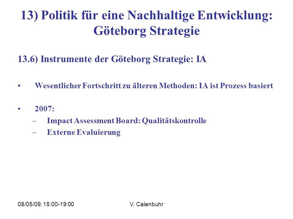 08/05/09, 15:00-19:00V. Calenbuhr 13) Politik für eine Nachhaltige Entwicklung: Göteborg Strategie 13.6) Instrumente der Göteborg Strategie: IA Wesent