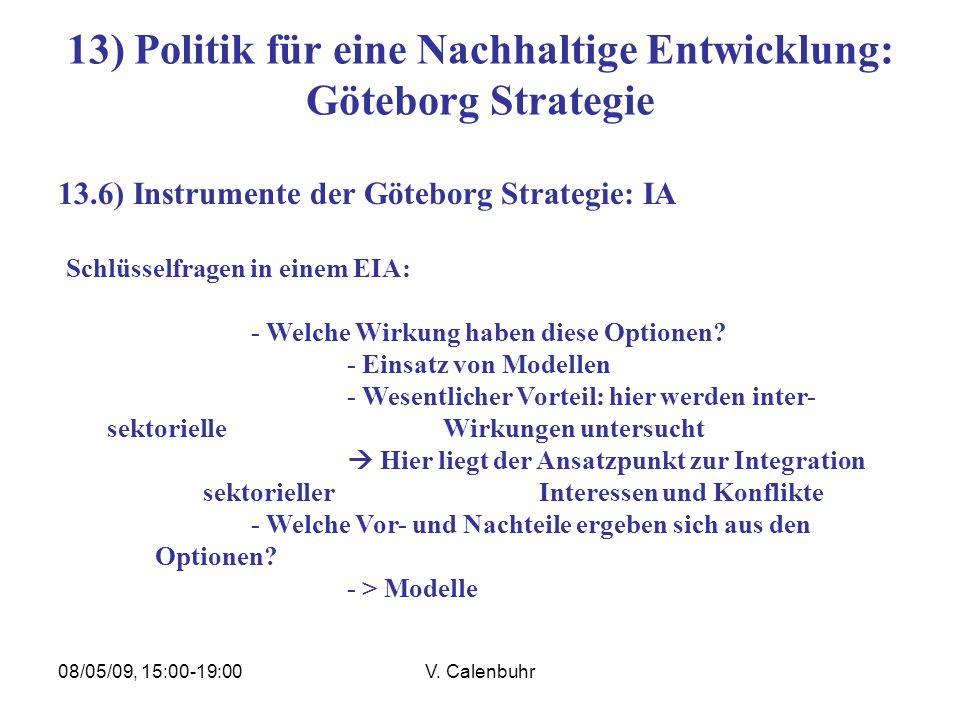 08/05/09, 15:00-19:00V. Calenbuhr 13) Politik für eine Nachhaltige Entwicklung: Göteborg Strategie 13.6) Instrumente der Göteborg Strategie: IA Schlüs