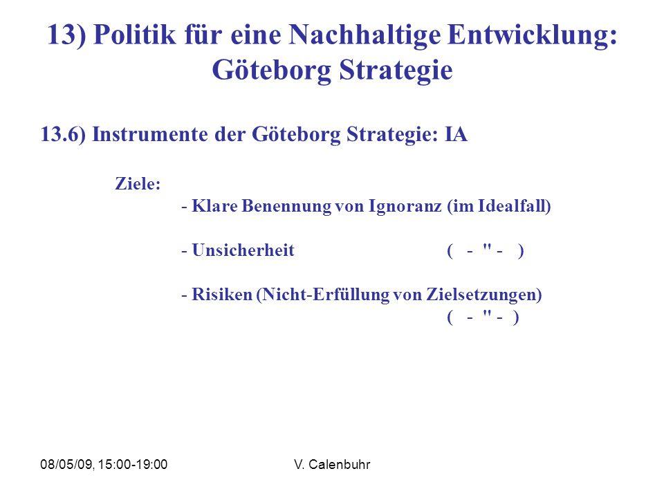 08/05/09, 15:00-19:00V. Calenbuhr 13) Politik für eine Nachhaltige Entwicklung: Göteborg Strategie 13.6) Instrumente der Göteborg Strategie: IA Ziele: