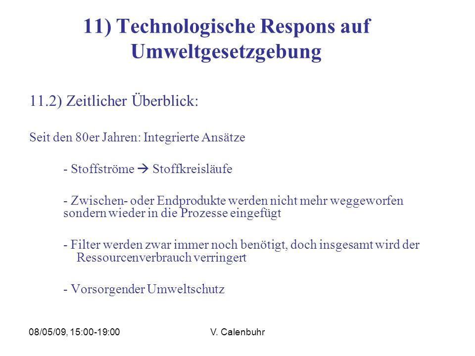 08/05/09, 15:00-19:00V. Calenbuhr 11) Technologische Respons auf Umweltgesetzgebung 11.2) Zeitlicher Überblick: Seit den 80er Jahren: Integrierte Ansä
