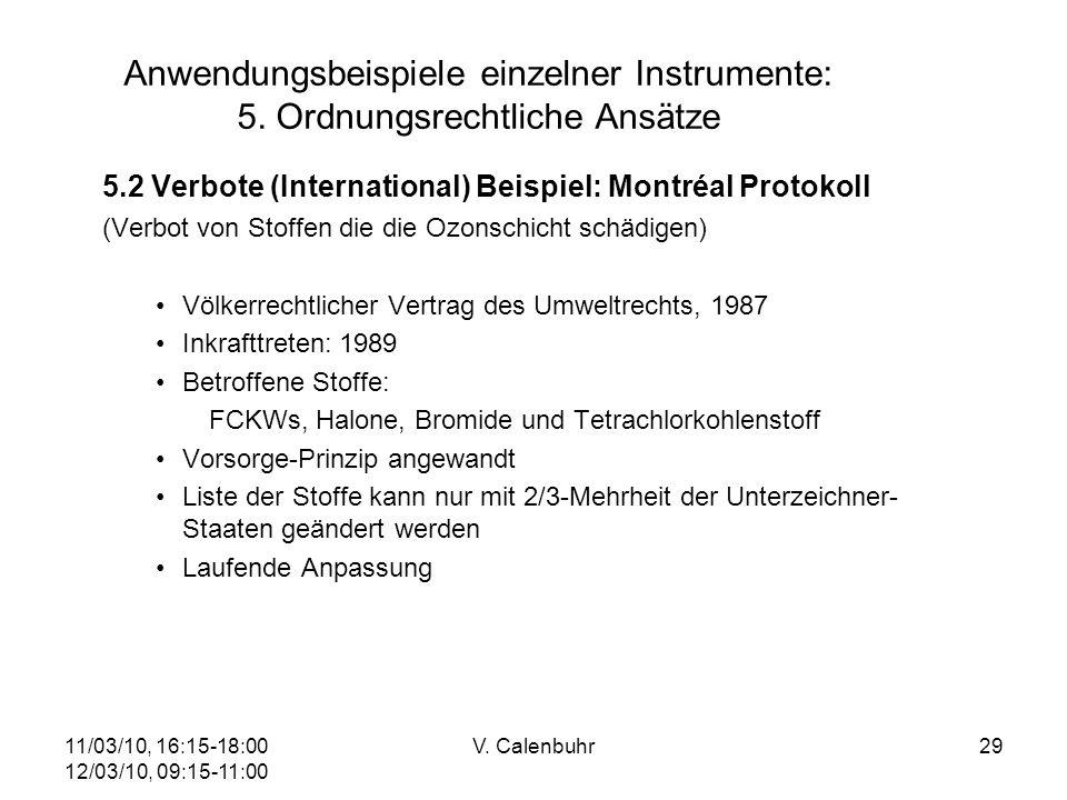 11/03/10, 16:15-18:00 12/03/10, 09:15-11:00 V. Calenbuhr29 Anwendungsbeispiele einzelner Instrumente: 5. Ordnungsrechtliche Ansätze 5.2 Verbote (Inter