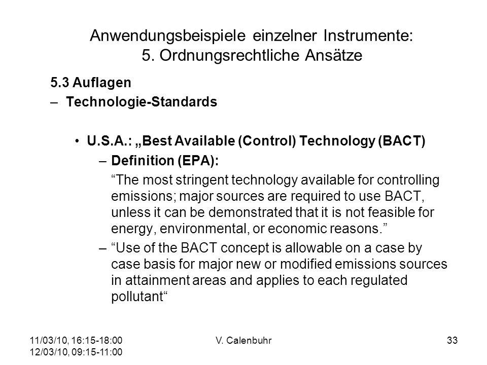 11/03/10, 16:15-18:00 12/03/10, 09:15-11:00 V. Calenbuhr33 Anwendungsbeispiele einzelner Instrumente: 5. Ordnungsrechtliche Ansätze 5.3 Auflagen –Tech