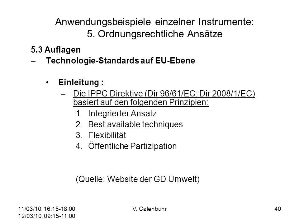 11/03/10, 16:15-18:00 12/03/10, 09:15-11:00 V. Calenbuhr40 Anwendungsbeispiele einzelner Instrumente: 5. Ordnungsrechtliche Ansätze 5.3 Auflagen –Tech