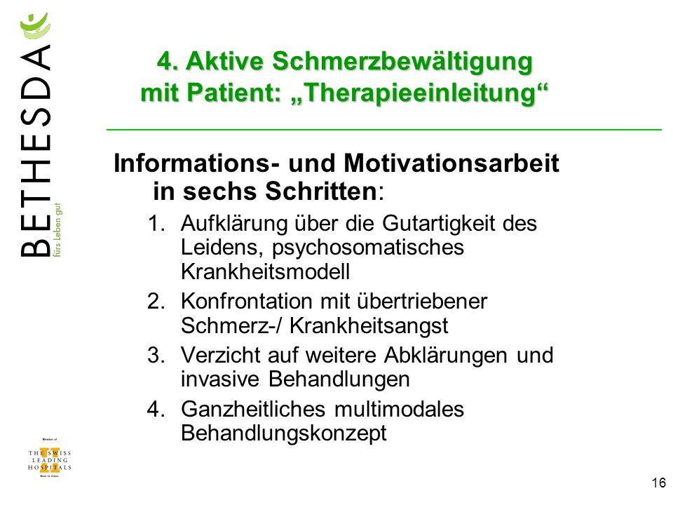 16 4. Aktive Schmerzbewältigung mit Patient: Therapieeinleitung Informations- und Motivationsarbeit in sechs Schritten: Aufklärung über die Gutartigke