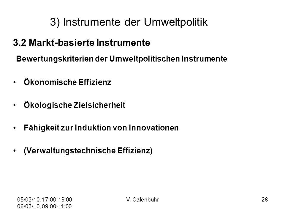 05/03/10, 17:00-19:00 06/03/10, 09:00-11:00 V. Calenbuhr28 3) Instrumente der Umweltpolitik 3.2 Markt-basierte Instrumente Bewertungskriterien der Umw