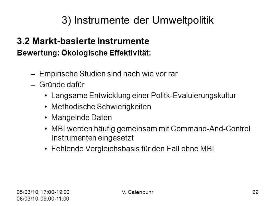 05/03/10, 17:00-19:00 06/03/10, 09:00-11:00 V. Calenbuhr29 3) Instrumente der Umweltpolitik 3.2 Markt-basierte Instrumente Bewertung: Ökologische Effe