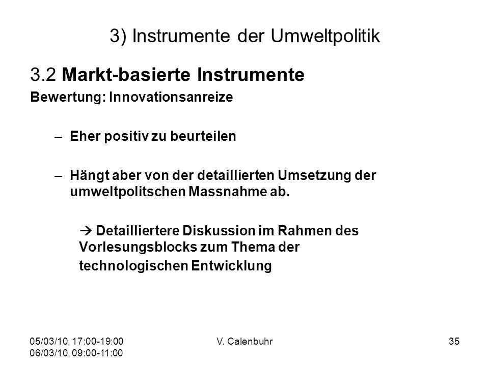 05/03/10, 17:00-19:00 06/03/10, 09:00-11:00 V. Calenbuhr35 3) Instrumente der Umweltpolitik 3.2 Markt-basierte Instrumente Bewertung: Innovationsanrei