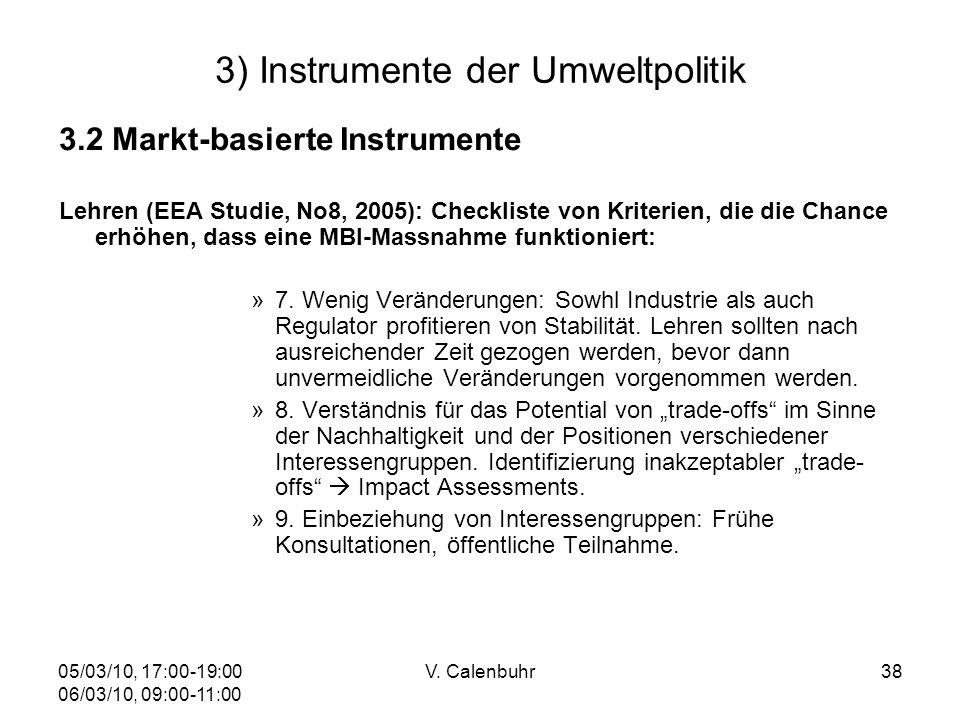 05/03/10, 17:00-19:00 06/03/10, 09:00-11:00 V. Calenbuhr38 3) Instrumente der Umweltpolitik 3.2 Markt-basierte Instrumente Lehren (EEA Studie, No8, 20