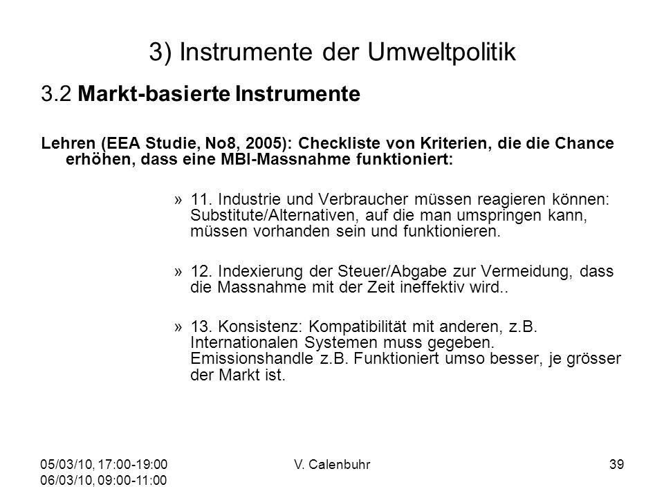 05/03/10, 17:00-19:00 06/03/10, 09:00-11:00 V. Calenbuhr39 3) Instrumente der Umweltpolitik 3.2 Markt-basierte Instrumente Lehren (EEA Studie, No8, 20
