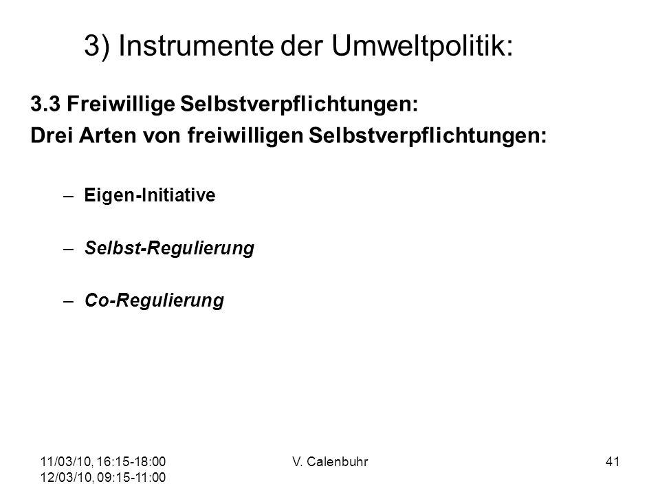 11/03/10, 16:15-18:00 12/03/10, 09:15-11:00 V. Calenbuhr41 3) Instrumente der Umweltpolitik: 3.3 Freiwillige Selbstverpflichtungen: Drei Arten von fre