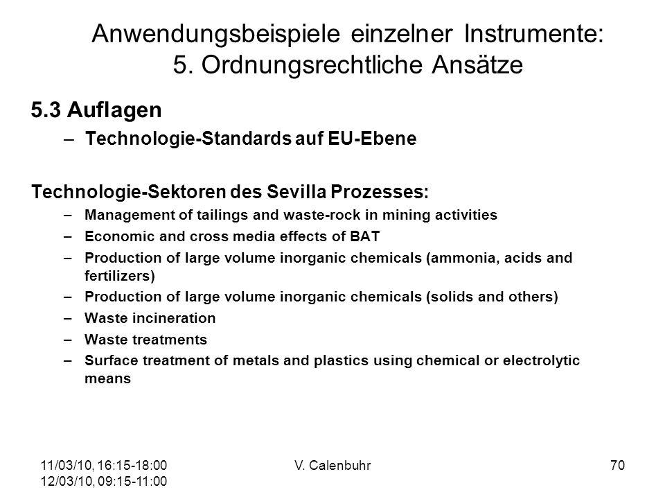 11/03/10, 16:15-18:00 12/03/10, 09:15-11:00 V. Calenbuhr70 5.3 Auflagen –Technologie-Standards auf EU-Ebene Technologie-Sektoren des Sevilla Prozesses