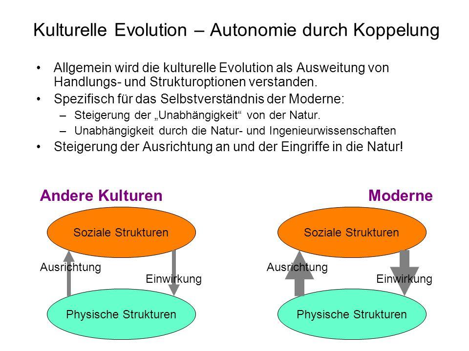 Kulturelle Evolution – Autonomie durch Koppelung Allgemein wird die kulturelle Evolution als Ausweitung von Handlungs- und Strukturoptionen verstanden.