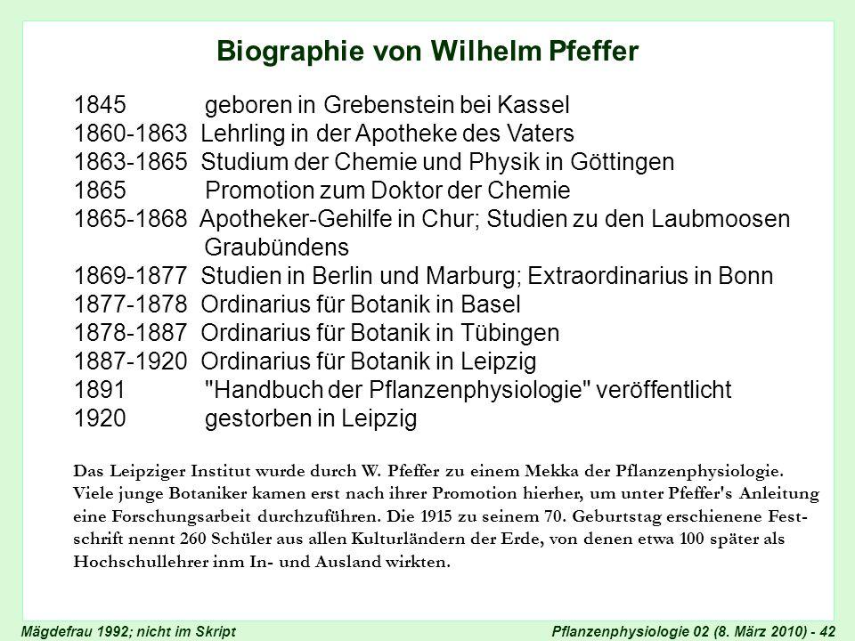 Pflanzenphysiologie 02 (8. März 2010) - 42 Biographie von Wilhelm Pfeffer 1845 geboren in Grebenstein bei Kassel 1860-1863 Lehrling in der Apotheke de