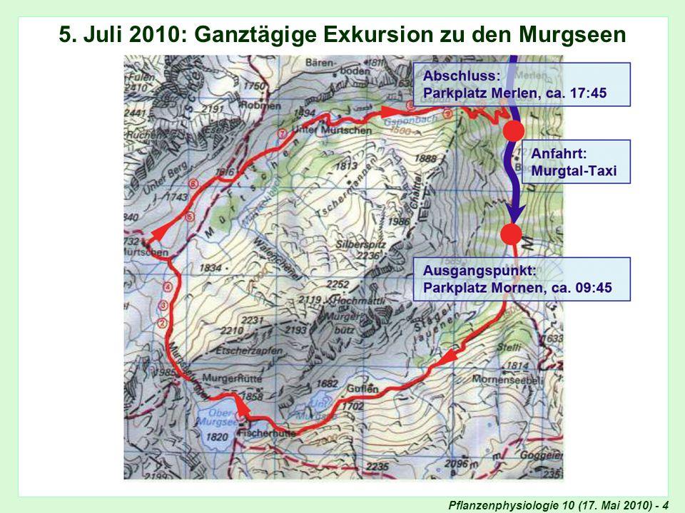 Pflanzenphysiologie 10 (17. Mai 2010) - 4 5. Juli 2010: Ganztägige Exkursion zu den Murgseen