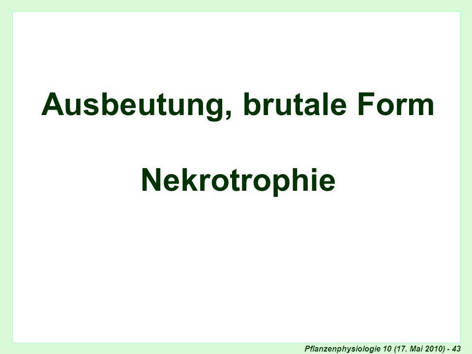 Pflanzenphysiologie 10 (17. Mai 2010) - 43 Ausbeutung, brutale Form Nekrotrophie Titelblatt