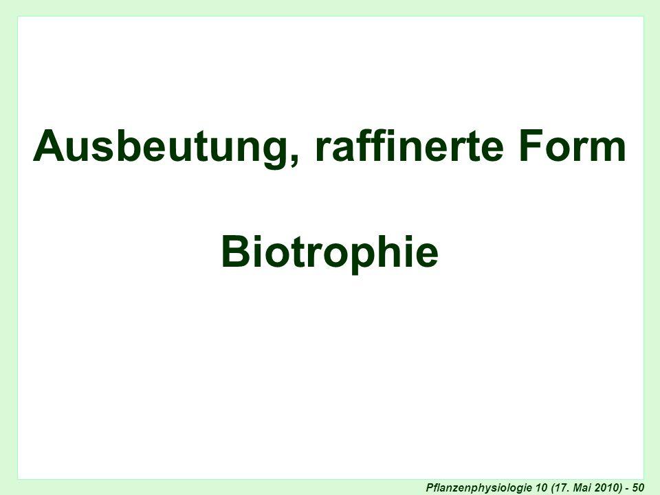 Pflanzenphysiologie 10 (17. Mai 2010) - 50 Ausbeutung, raffinerte Form Biotrophie Titelblatt