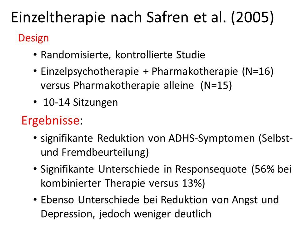 Einzeltherapie nach Safren et al. (2005) Design Randomisierte, kontrollierte Studie Einzelpsychotherapie + Pharmakotherapie (N=16) versus Pharmakother