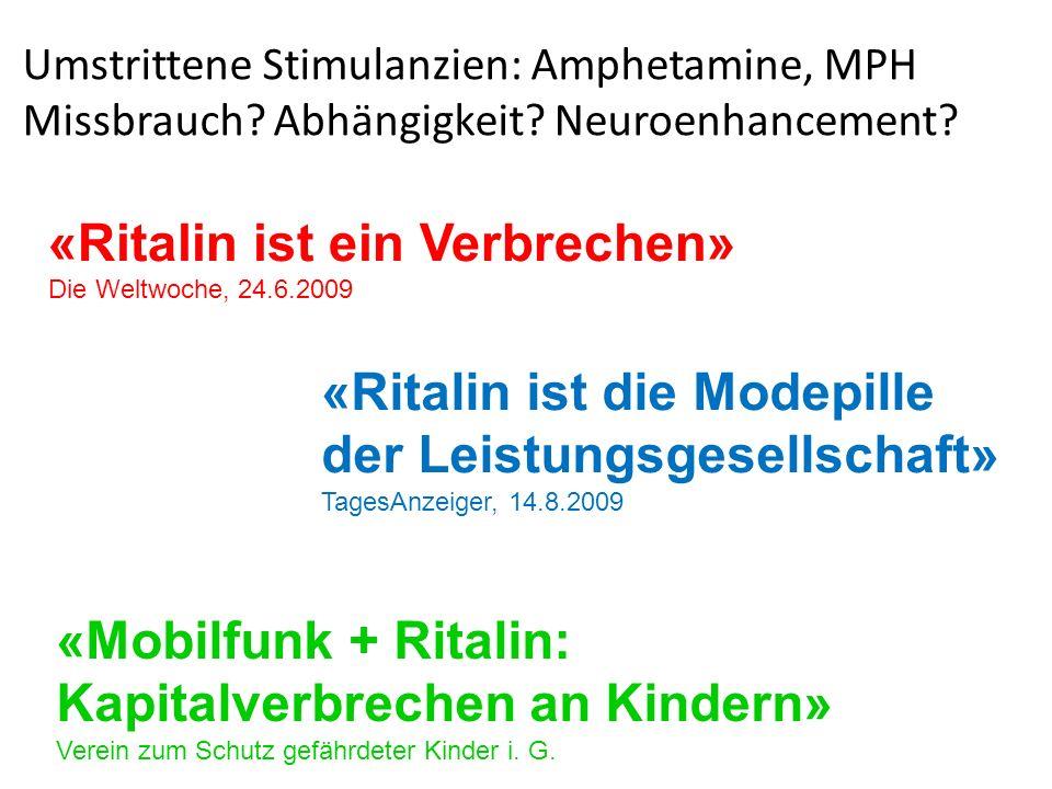 «Ritalin ist ein Verbrechen» Die Weltwoche, 24.6.2009 «Ritalin ist die Modepille der Leistungsgesellschaft» TagesAnzeiger, 14.8.2009 «Mobilfunk + Rita