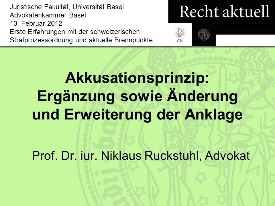 Strafprozessrecht Prof.Dr. iur. Niklaus Ruckstuhl 12 Änderung der Anklage (Art.