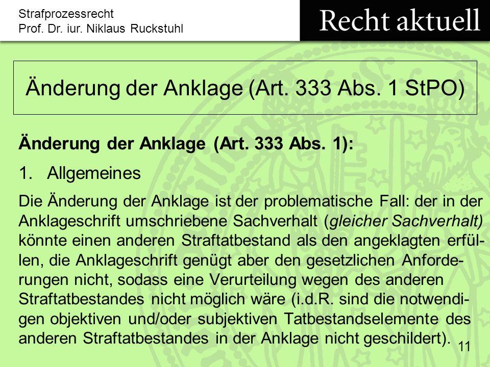 Strafprozessrecht Prof.Dr. iur. Niklaus Ruckstuhl 11 Änderung der Anklage (Art.