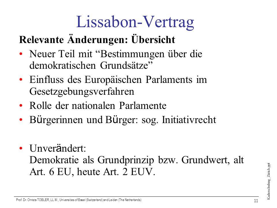 Kaderschulung_Zürich.ppt Prof. Dr. Christa TOBLER, LL.M., Universities of Basel (Switzerland) and Leiden (The Netherlands) 11 Lissabon-Vertrag Relevan
