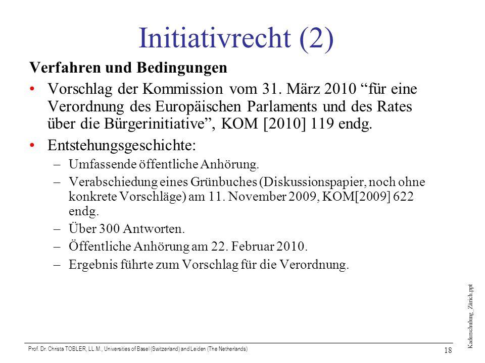 Kaderschulung_Zürich.ppt Prof. Dr. Christa TOBLER, LL.M., Universities of Basel (Switzerland) and Leiden (The Netherlands) 18 Initiativrecht (2) Verfa