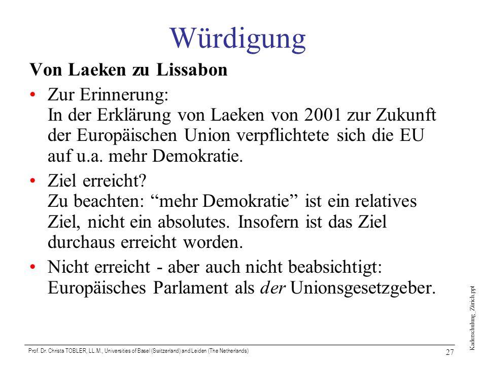 Kaderschulung_Zürich.ppt Prof. Dr. Christa TOBLER, LL.M., Universities of Basel (Switzerland) and Leiden (The Netherlands) 27 Würdigung Von Laeken zu