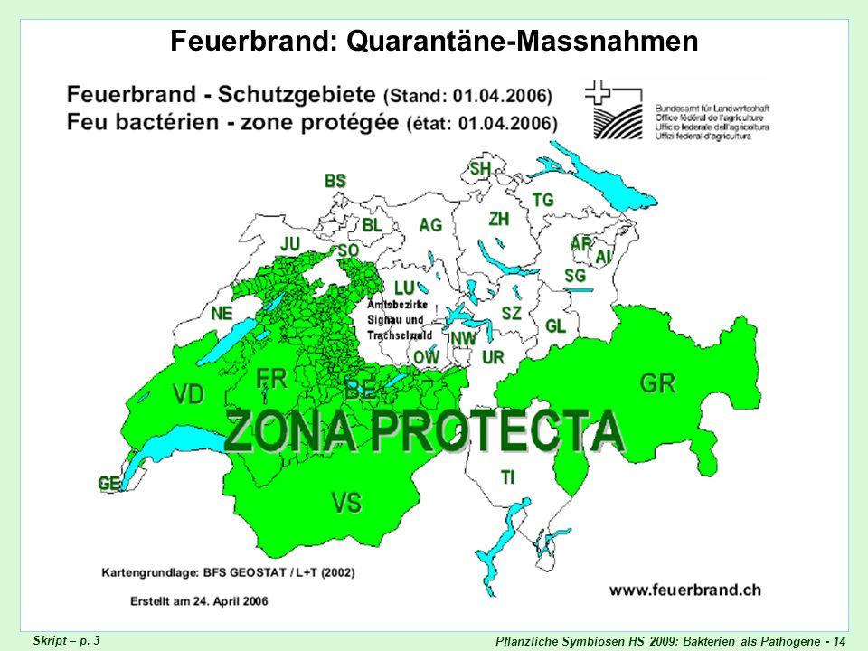Pflanzliche Symbiosen HS 2009: Bakterien als Pathogene - 14 Feuerbrand Karte Feuerbrand: Quarantäne-Massnahmen Skript – p. 3