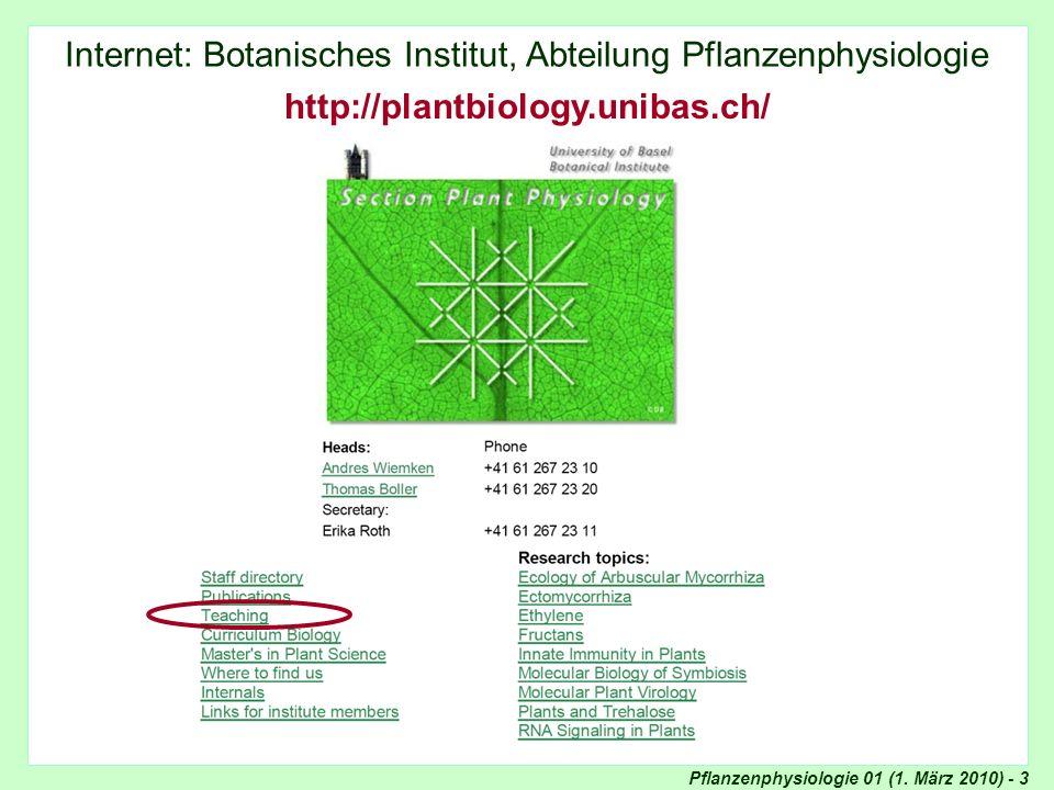 Pflanzenphysiologie 01 (1. März 2010) - 3 Internet: Abteilung Pflanzenphysiologie Internet: Botanisches Institut, Abteilung Pflanzenphysiologie http:/