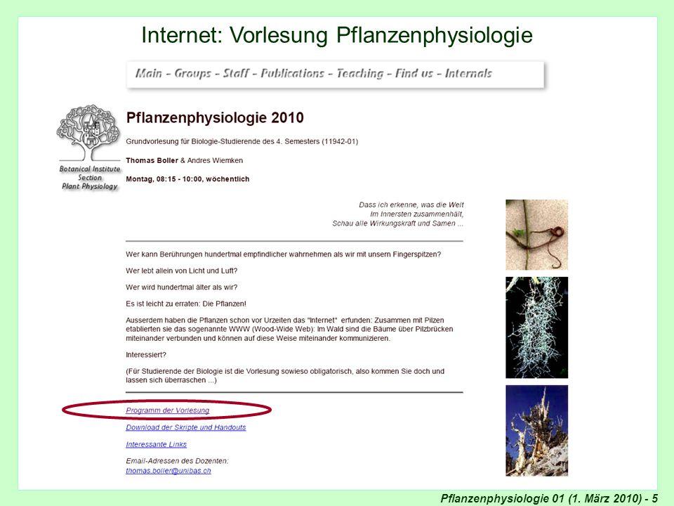 Pflanzenphysiologie 01 (1. März 2010) - 6 Internet: Programm der Vorlesung Internet: Programm